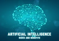 AI – Risks and Benefits