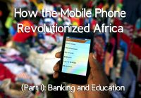 How the Mobile Phone Revolutionized Africa (Part 1): Banking and Education