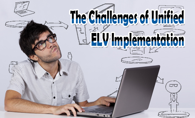 The Challenges of Unified ELV Implementation