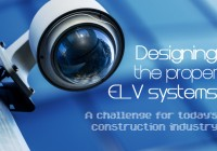 Designing the proper ELV systems – a challenge in today's construction industry