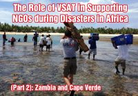 The Role of VSAT in Supporting NGOs during Disasters in Africa (Part 2): Zambia and Cape Verde